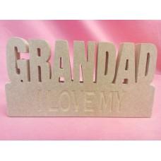 18mm MDF Grandad Plaque I love My
